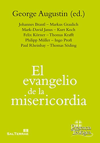 EL EVANGELIO DE LA MISERICORDIA (Presencia Teológica nº 237) por GEORGE AUGUSTIN (ED.)