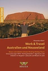Work and Travel in Australien und Neuseeland: Reisen und Arbeiten mit dem Working-Holiday-Visum