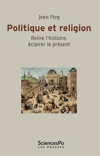 Politique et religion. Relire l'histoire, éclairer le présent