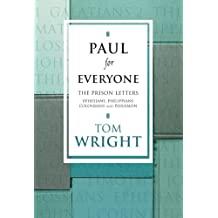 Paul for Everyone: The Prison Letters - Ephesians, Philippians, Colossians and Philemon (New Testament for Everyone)