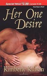 Her One Desire (Zebra Debut) by Kimberly Killion (2008-07-01)