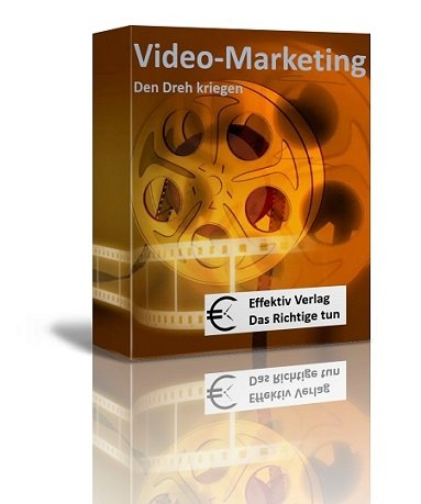 Video-Marketing - den Dreh kriegen