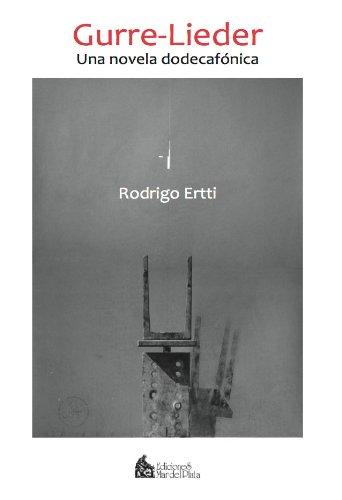 Gurre-Lieder, una novela dodecafónica.