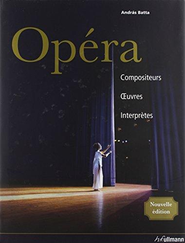 Opéra : Compositeurs, oeuvres, interprètes