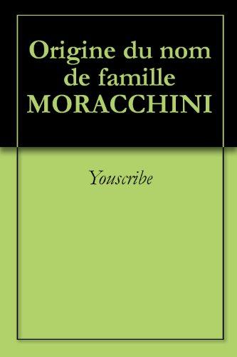 Origine du nom de famille MORACCHINI (Oeuvres courtes) par Youscribe