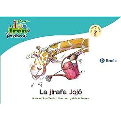 La jirafa Jojó: Un cuento con la J (Castellano - A Partir De 3 Años - Libros Didácticos - El Tren De Las Palabras)