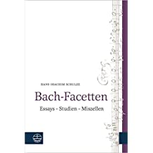 Bach-Facetten: Essays – Studien – Miszellen. Mit einem Geleitwort von Peter Wollny