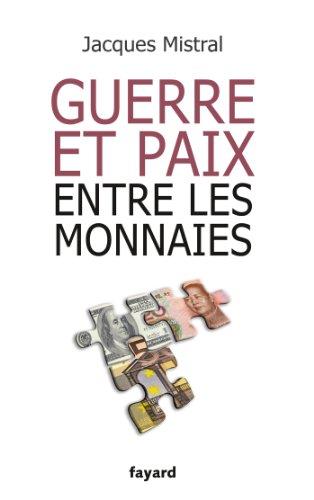 Guerre et paix entre les monnaies (Documents)