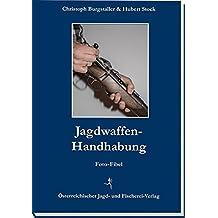 Jagdwaffen-Handhabung: Foto-Fibel