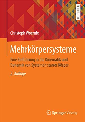 Mehrkörpersysteme: Eine Einführung in die Kinematik und Dynamik von Systemen starrer Körper