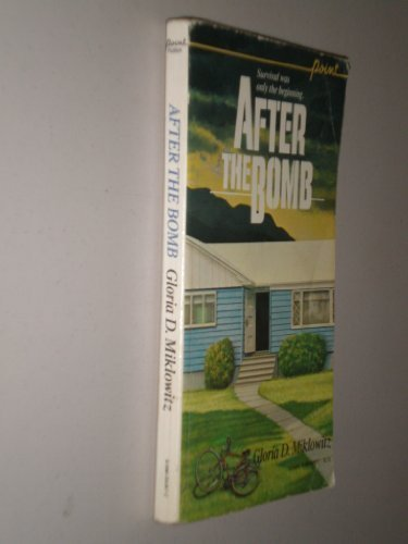 After the Bomb by Gloria D. Miklowitz (1985-03-03)