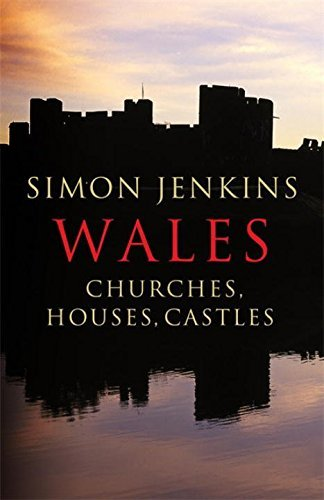 Wales: Churches Houses Castles by Simon Jenkins (2009-01-27)