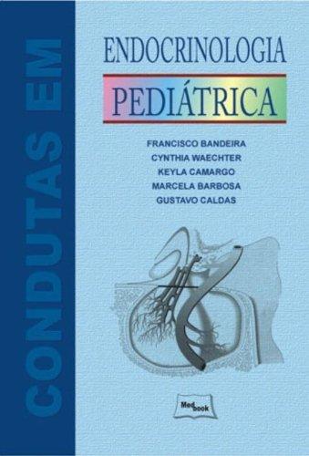 Condutas em Endocrinologia Peditrica (Em Portuguese do Brasil)