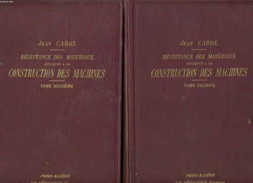 Resistance des materiaux appliquee a la construction des machines tome 1 et 2