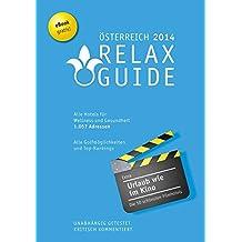 Relax Guide 2014 Österreich: kritisch getestet: alle Hotels für Wellness und Gesundheit mit allen Golfmöglichkeiten. Plus: gratis eBook, Extra: Die schönsten Filmhotels der Welt