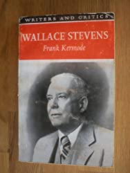 Wallace Stevens (Writers and critics series)