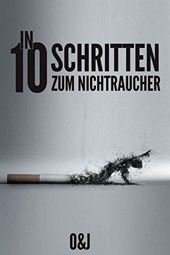 In 10 Schritten zum Nichtraucher - 10 Schritte Plan