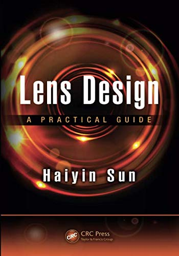 Lens Design (Optical Sciences and Applications of Light)