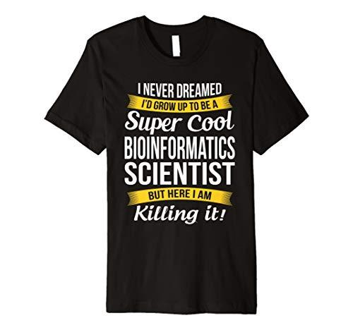 Super Cool bioinformatik Wissenschaftler T-Shirt Funny Geschenk - Wissenschaftler Grünes T-shirt
