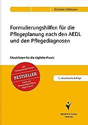 Formulierungshilfen für die Pflegeplanung nach den AEDL und den Pflegediagnosen: Checklisten für die tägliche Praxis