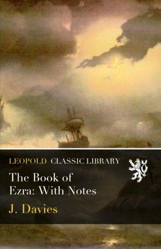 The Book of Ezra: With Notes por J. Davies