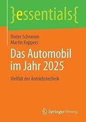 Das Automobil im Jahr 2025: Vielfalt der Antriebstechnik (essentials)