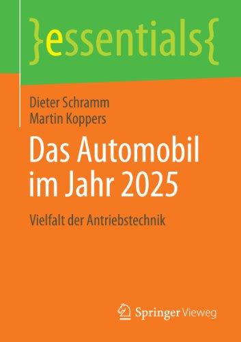 Das Automobil im Jahr 2025: Vielfalt der Antriebstechnik (essentials) (German Edition)