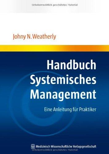 Handbuch Systemisches Management: Eine Anleitung für Praktiker