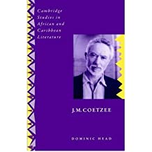 [(J. M. Coetzee)] [Author: Dominic Head] published on (January, 2004)