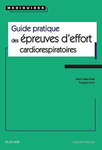 Guide pratique des épreuves d'effort cardiorespiratoires NP par Alain Cohen-Solal, François Carré