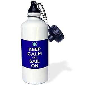 Statuear Keep Calm Ad Sail On Aluminum 20 Ounce 600ML Sports Water Bottle Gift