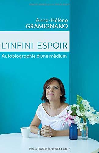 L'Infini Espoir: Autobiographie d'une médium