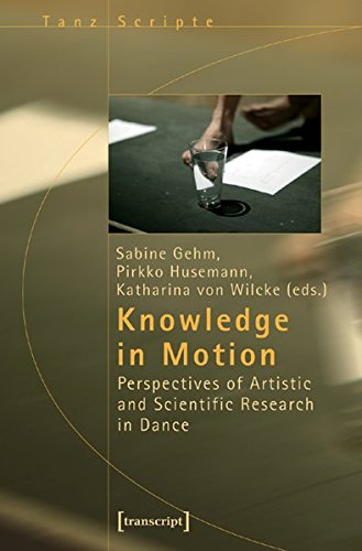 knowledge-in-motion-perspectives-of-artistic-and-scientific-research-in-dance-tanzscripte