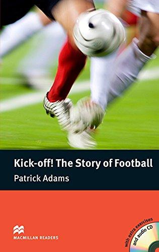 MR (P) Kick- Off! The Story Of Football (Macmillan Readers 2010) por P. Adams
