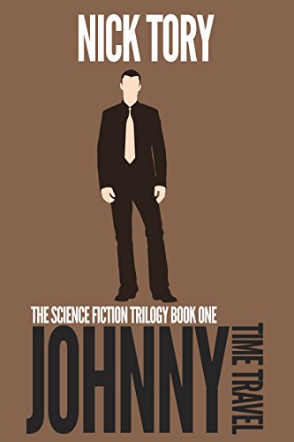 Johnny Time Travel: Science Fiction Trilogy Book 1 (Johnny Book 7) (English Edition)