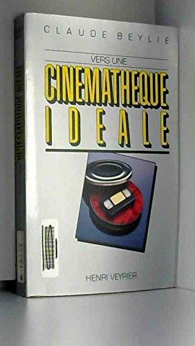 Vers une cinémathèque idéale
