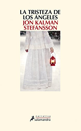 LA TRISTEZA DE LOS ÁNGELES (Narrativa) por Jón Kalman Stefánsson
