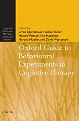 Oxford Guide to Behavioural Experiments in Cognitive Therapy (Cognitive Behaviour Therapy: Science and Practice, 2)