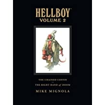"""Hellboy Library Edition Volume 2: The Chained Coffin, The Right Hand of Doom, and Others: """"The Chained Coffin"""", """"The Right Hand of Doom"""", and Others v. 2"""