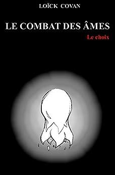 Le combat des âmes - Le choix par [Covan, Loïck]
