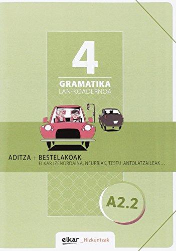 Gramatika. Lan-koadernoa 4 (A2-2): Aditza + Bestelakoak (Hizkuntzak)