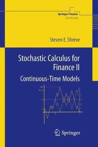 Stochastic Calculus for Finance II: Continuous-Time Models: v. 2 (Springer Finance / Springer Finance Textbooks) by Shreve, Steven E. (2008) Hardcover