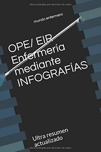 OPE/ EIR Enfermería mediante INFOGRAFÍAS: Ultra resumen actualizado por mundo enfermero