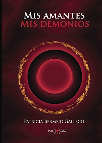 Mis amantes mis demonios por Patricia Bermejo Gallego