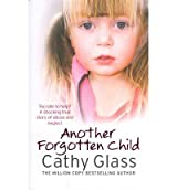 [ ANOTHER FORGOTTEN CHILD BY GLASS, CATHY](AUTHOR)PAPERBACK