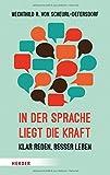 In der Sprache liegt die Kraft: Klar reden, besser leben (HERDER spektrum) - Mechthild R. von Scheurl-Defersdorf