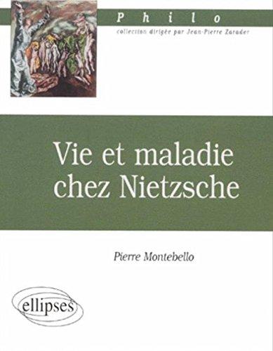Vie et maladie chez Nietzsche par Pierre Montebello