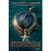 [Katya's World] (By: Jonathan L Howard) [published: November, 2012]