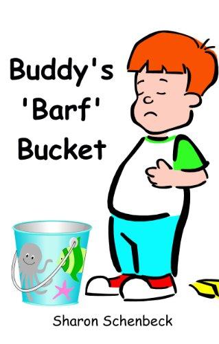Buddys Barf Bucket: Throwing up, Schenbeck, Sharon, Used; Good Book