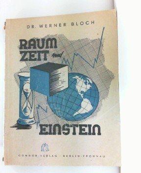 Raum, Zeit und Einstein. Masstab und Uhr in der Welt der Physik.
